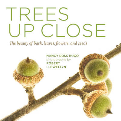 Trees Up Close by Nancy Ross Hugo