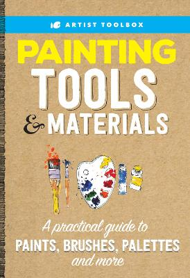 Artist Toolbox: Painting Tools & Materials by Walter Foster Creative Team