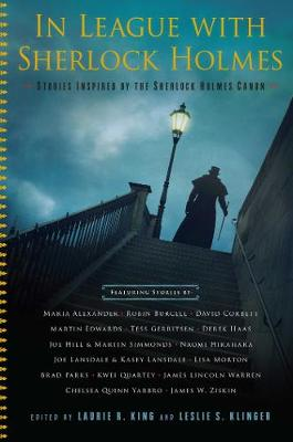In League with Sherlock Holmes: Stories Inspired by the Sherlock Holmes Canon by Leslie S. Klinger