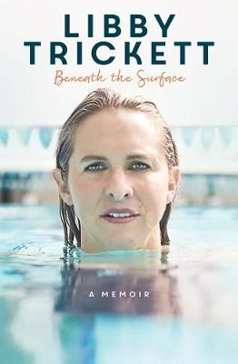 Beneath the Surface by Libby Trickett