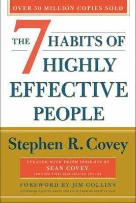 The 7 Habits of Highly Effective People: 30th Anniversary Edition by Stephen R. Covey