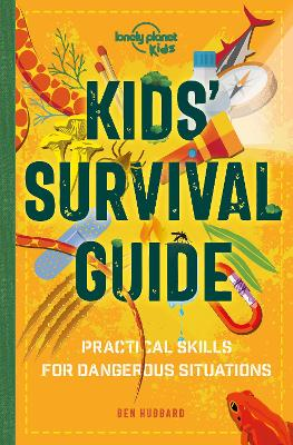 Kids' Survival Guide: Practical Skills for Intense Situations by Lonely Planet Kids