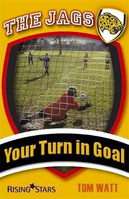 Jags: Your Turn in Goal by Tom Watt