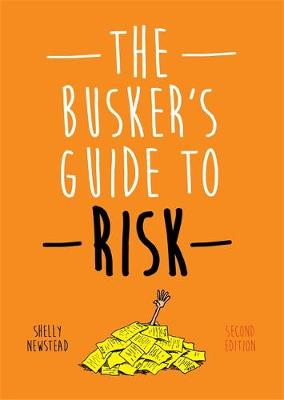 The Busker's Guide to Risk, Second Edition by Shelly Newstead