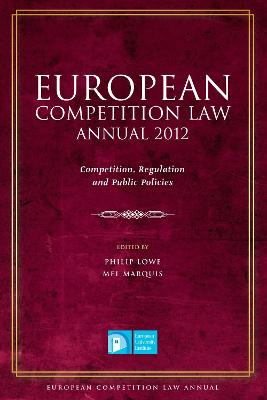 European Competition Law Annual 2012 by Philip Lowe