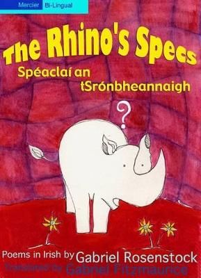 The Rhino's Specs by Gabriel Rosenstock