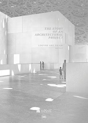 Louvre Abu Dhabi: The Story of an Architectural Project (Arabic Edition) by Olivier Boissiere