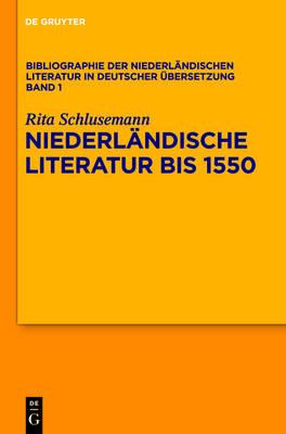 Niederlandische Literatur Bis 1550 by Rita Schlusemann