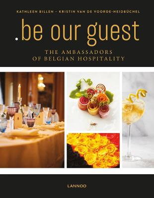 .be Our Guest: The Ambassadors of Belgian Hospitality book