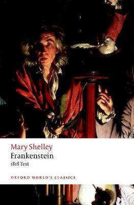 Frankenstein: or `The Modern Prometheus': The 1818 Text by Mary Wollstonecraft Shelley