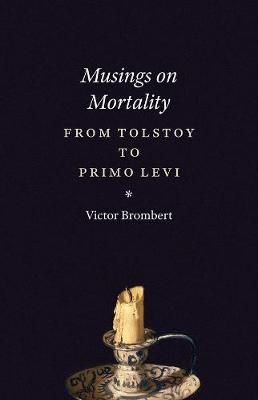 Musings on Mortality by Victor Brombert