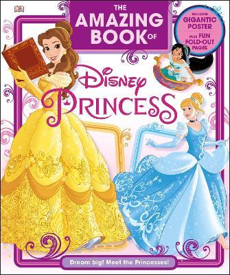 Amazing Book of Disney Princess by DK