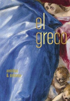 El Greco: Ambition and Defiance book