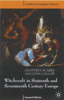 Witchcraft and Magic in Sixteenth- and Seventeenth-Century Europe by Geoffrey Scarre