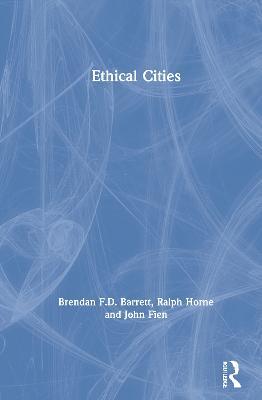 Ethical Cities by Brendan F.D. Barrett