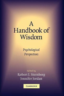 A Handbook of Wisdom by Robert Sternberg