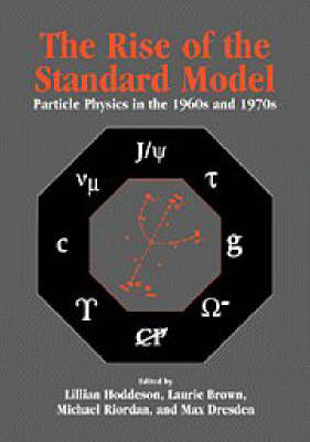 The Rise of the Standard Model by Lillian Hoddeson