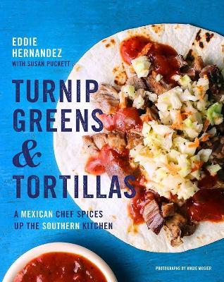 Turnip Greens & Tortillas by Eddie Hernandez