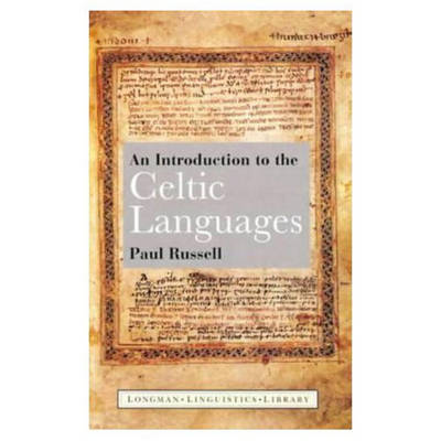 An Introduction to the Celtic Languages by Paul Russell