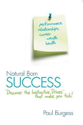 Natural Born Success by Paul Burgess