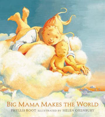 Big Mama Makes The World by Phyllis Root