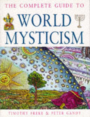 The Complete Guide to World Mysticism by Peter Gandy