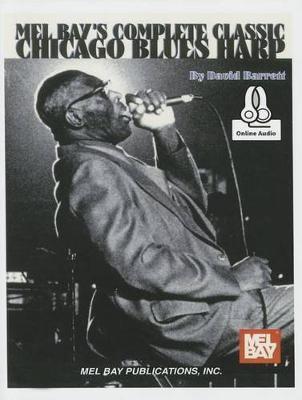 Complete Classic Chicago Blues Harp by David Barrett