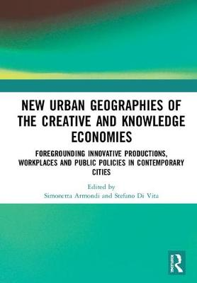 New Urban Geographies of the Creative and Knowledge Economies book