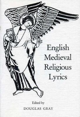 English Medieval Religious Lyrics by Douglas Gray