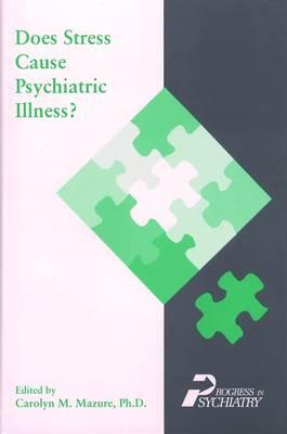 Does Stress Cause Psychiatric Illness? by Carolyn M. Mazure