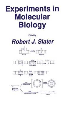 Experiments in Molecular Biology by Robert J. Slater