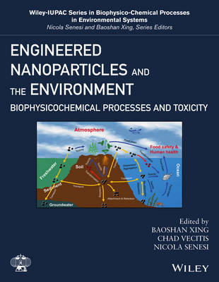 Engineered Nanoparticles and the Environment by Baoshan Xing