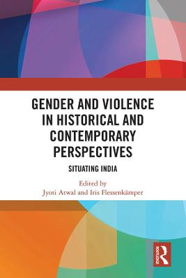 Gender and Violence in Historical and Contemporary Perspectives: Situating India book