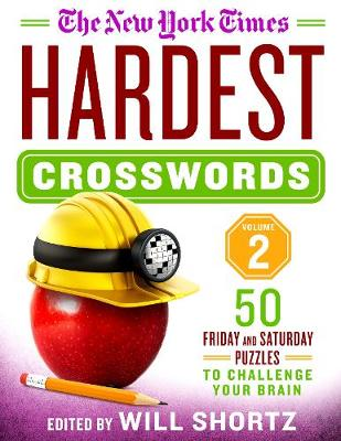 The New York Times Hardest Crosswords Volume 2: 50 Friday and Saturday Puzzles to Challenge Your Brain by The New York Times