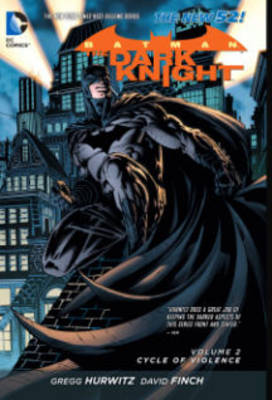 Batman - The Dark Knight Volume 2: Cycle of Violence (The New 52) by Gregg Hurwitz