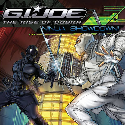 G.I. Joe the Rise of Cobra: Ninja Showdown by J E Bright
