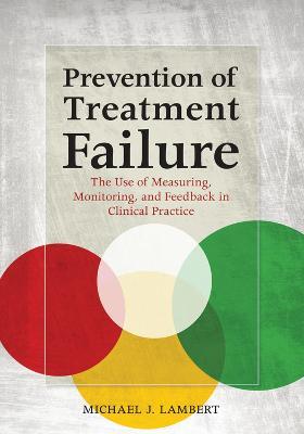 Prevention of Treatment Failure by Michael J. Lambert