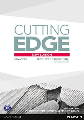 Cutting Edge Advanced New Edition Teacher's Book and Teacher's Resource Disk Pack by Damian Williams