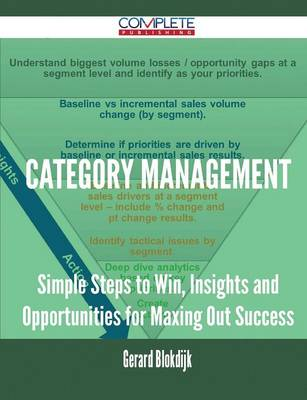 Category Management - Simple Steps to Win, Insights and Opportunities for Maxing Out Success by Gerard Blokdijk