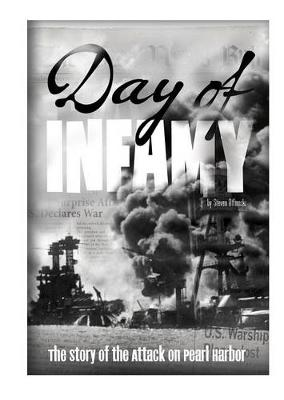 Day of Infamy: The Story of the Attack on Pearl Harbor book