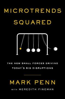 Microtrends Squared by Mark Penn