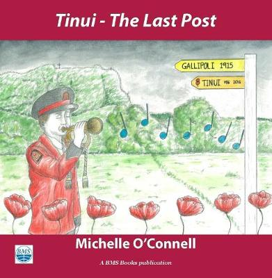 Tinui - The Last Post by Michelle O'Connell