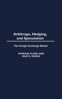 Arbitrage, Hedging, and Speculation by Ephraim A. Clark