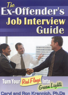 Ex-Offender's Job Interview Guide by Caryl Krannich
