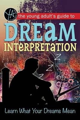 The Young Adult's Guide to Dream Interpretation by Lindsey Carmen