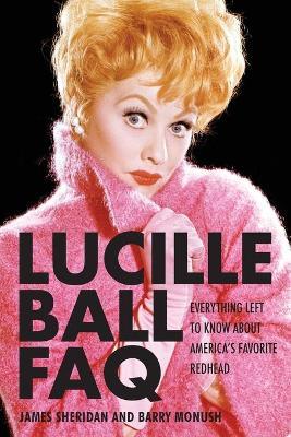 Lucille Ball Faq by James Sheridan