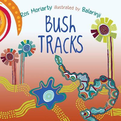 Bush Tracks by Ros Moriarty