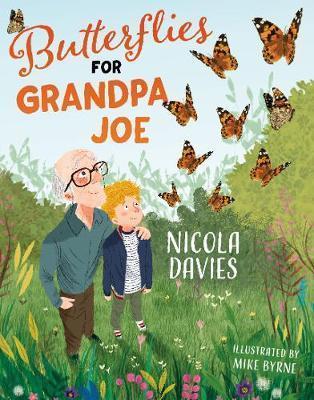 Butterflies for Grandpa Joe by Nicola Davies