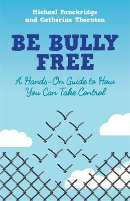 Be Bully Free by Catherine Thornton