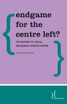 Endgame for the Centre Left? by Patrick Diamond